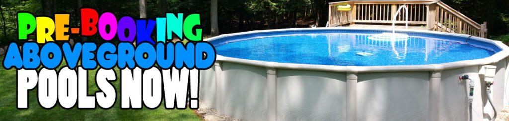 Prebooking Above ground pools